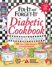 Fix-It and Forget-It Diabetic Cookbook Revised and Updated - 550 Slow Cooker Favorites--To Include Everyone! ebook by Phyllis Good