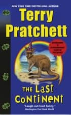 The Last Continent - A Novel of Discworld 電子書 by Terry Pratchett