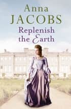 Replenish the Earth ebook by Anna Jacobs