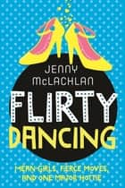 Flirty Dancing - Book 1 of The Ladybirds ebook by Jenny McLachlan