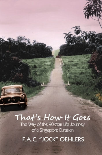 "That's How It Goes ebook by F.A.C. ""Jock"" Oehlers"
