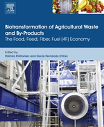 Biotransformation of Agricultural Waste and By-Products - The Food, Feed, Fibre, Fuel (4F) Economy ebook by