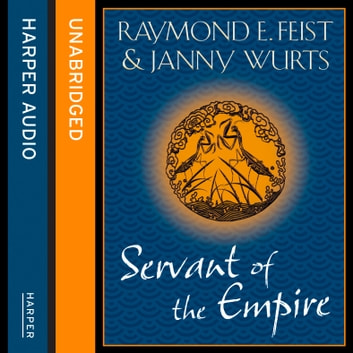 Servant of the Empire audiobook by Raymond E. Feist,Janny Wurts