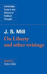 J. S. Mill: 'On Liberty' and Other Writings ebook by John Stuart Mill,Stefan Collini