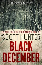 Black December (DCI Brendan Moran #1) ebook by Scott Hunter