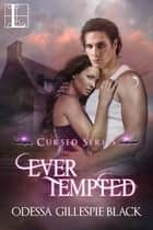 Ever Tempted ebook by Odessa Gillespie Black
