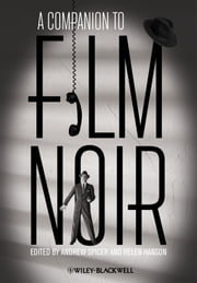 A Companion to Film Noir ebook by Helen Hanson,Andre Spicer