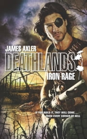 Iron Rage ebook by James Axler