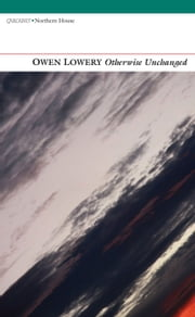Otherwise Unchanged ebook by Owen Lowery
