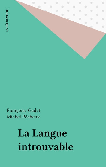 La Langue introuvable eBook by Françoise Gadet,Michel Pêcheux