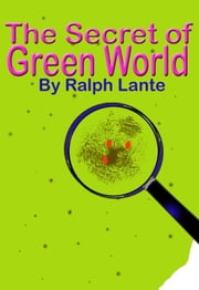 The Secret of Green World ebook by Ralph Lante
