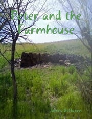 Peter and the Farmhouse ebook by James DeHaven