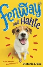 Fenway and Hattie ebook by