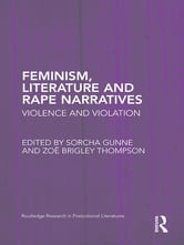 Feminism, Literature and Rape Narratives - Violence and Violation ebook by