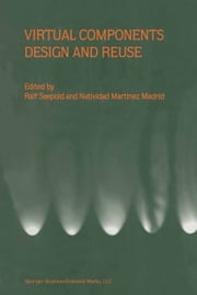 Virtual Components Design and Reuse ebook by Ralf Seepold,Natividad Martinez Madrid