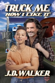 Truck Me How I like It ebook by JD Walker