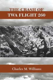 The Crash of TWA Flight 260 ebook by Charles M. Williams