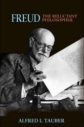 Freud, the Reluctant Philosopher ebook by Alfred I. Tauber