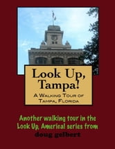 A Walking Tour of Tampa, Florida ebook by Doug Gelbert