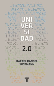 Universidad 2.0 ebook by Rafael Rangel Sostmann