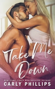 Take Me Down ebook by Carly Phillips
