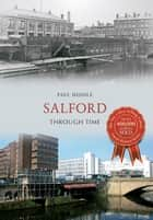 Salford Through Time ebook by Paul Hindle