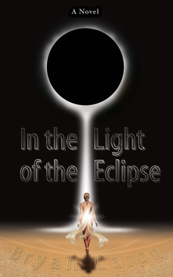 In the Light of the Eclipse ebook by Bryan Caron