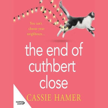 The End of Cuthbert Close audiobook by Cassie Hamer