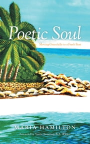 Poetic Soul - Moving Gracefully to a Fresh Beat ebook by Maria Hamilton