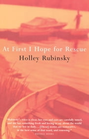At First I Hope For Rescue ebook by Holley Rubinsky