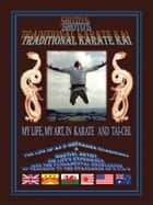 SHOTO'S TRADITIONAL KARATE KAI - MY LIFE, MY ART, IN KARATE AND TAI-CHI ebook by Gerald Griffiths