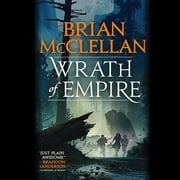 Wrath of Empire audiobook by Brian McClellan