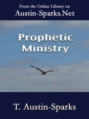 Prophetic Ministry ebook by T. Austin-Sparks
