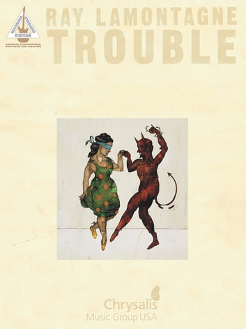 Ray LaMontagne - Trouble (Songbook) ebook by Ray LaMontagne