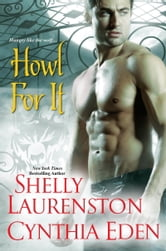 Howl for It ebook by Shelly Laurenston,Cynthia Eden