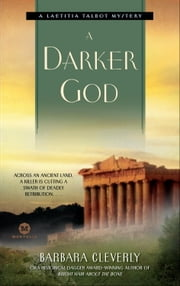 A Darker God - A Laetitia Talbot Mystery ebook by Barbara Cleverly