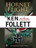 Hornet Flight ebook by Ken Follett
