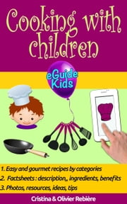 Cooking with children - Share magical moments with your children! ebook by Cristina Rebiere, Olivier Rebiere