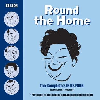 Round the Horne: Complete Series 4 - 17 episodes of the groundbreaking BBC radio comedy livre audio by Barry Took