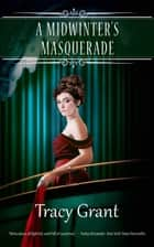 A Midwinter's Masquerade ebook by Tracy Grant