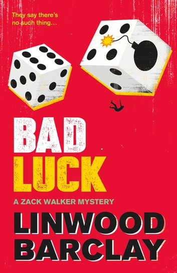 Bad Luck - A Zack Walker Mystery #3 ebook by Linwood Barclay