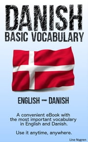 Basic Vocabulary English - Danish - A convenient eBook with the most important vocabulary in English and Danish eBook by Line Nygren