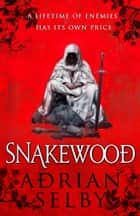 Snakewood ebook by Adrian Selby