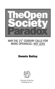 The Open Society Paradox ebook by Dennis Bailey