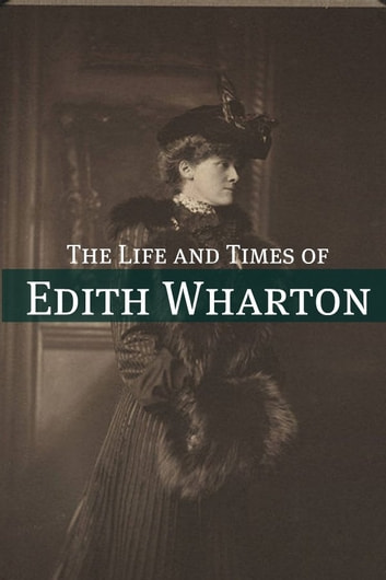 a look at the life and accomplishments of edith wharton