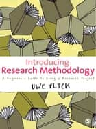 Introducing Research Methodology ebook by Professor Uwe Flick