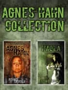 Agnes Hahn Collection ebook by Richard Satterlie