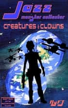 Jazz, Monster Collector in: Creatures and Clowns (Season One, Episode Two) ebook by RyFT Brand