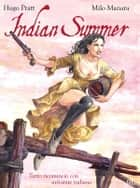 Indian Summer – Tutto ricominciò con un'estate indiana (9L) eBook by Milo Manara, Hugo Pratt