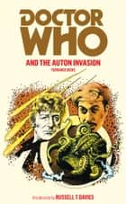Doctor Who and the Auton Invasion ebook by Terrance Dicks